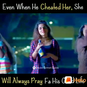 🎶DJ remix songs - Even When He Cheated Her , She Craziee Kanmani Quotes Will Always Pray Fa His Good Life : Share Shayris , Quotes , WhatsApp Status GET IT ON Google Play - ShareChat