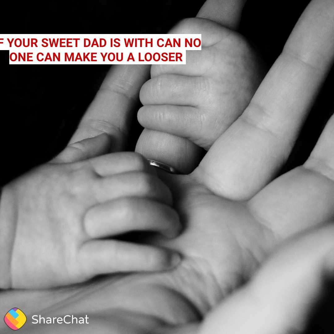 👨👧👦ಅಪ್ಪನ ಜೊತೆ ಬಾಲ್ಯ - = YOUR SWEET DAD IS WITH CAN NO ONE CAN MAKE YOU A LOOSER ShareChat - ShareChat