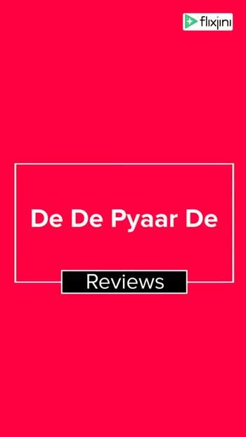 🎵 இசை மழை - > flixjini TIMES NOW NEWS 3 . 0 / 5 De De Pyaar De is filled with many laugh out loud moments . The movie is uneven but fun , messy but entertaining thanks to the dialogues . > flixjini See all Movie Reviews @ flixjini . com - ShareChat
