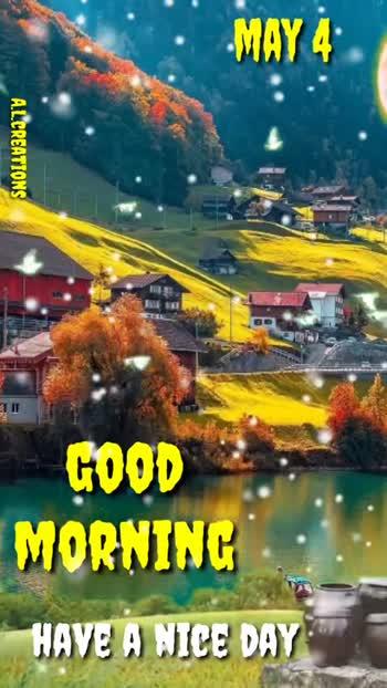 🌅శుభోదయం - MAY 4 ALCREATIONS MORNING HAVE A NICE DAY WAY 4 AL . CREATIONS GOOD MORNING HAVE A NICE DAY - ShareChat