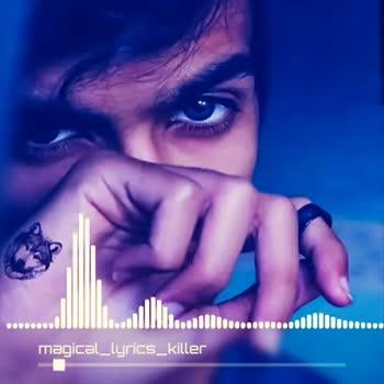 📽️ വീഡിയോ സ്റ്റാറ്റസ് - magical _ lyrics _ killer olla magical _ lyrics _ killer - ShareChat