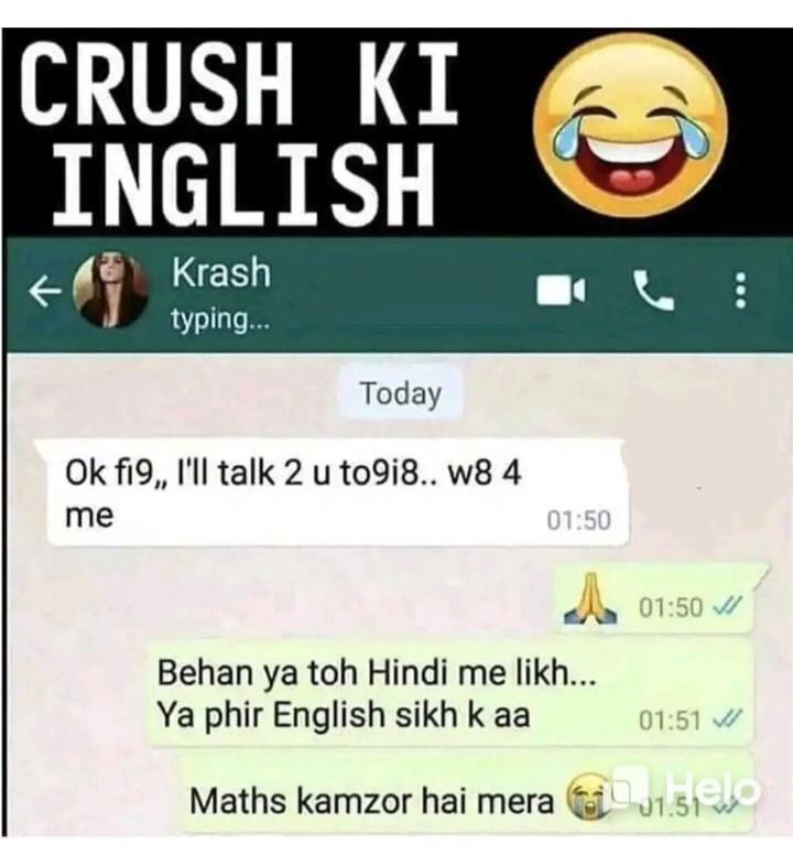 इश्क़ 🥰की मिठास चाय☕ के साथ,,,                      😘😋🥰 - CRUSH KI INGLISH Krash typing . . . Today Ok fi9 , , I ' ll talk 2 u to9i8 . . W8 4 me 01 : 50 01 : 50 V Behan ya toh Hindi me likh . . . Ya phir English sikh k aa 01 : 51 V Maths kamzor hai mera 31 . 51210 - ShareChat