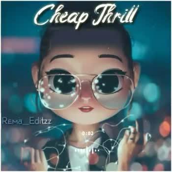 🎵 இசை மழை - Cheap Thrill Rema _ Editzz Cheap Thrill Rema _ Editzz - ShareChat