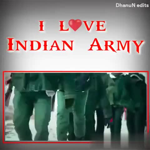 🇮🇳i love india🇮🇳 - DhanuN edits I LOVE INDIAN ARMY J Tik Tok user83195649 DhanuN edits IL VE INDIAN ARMY user83195649 - ShareChat
