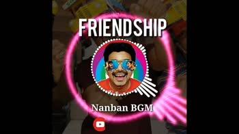 Nanban - FRIENDSHIP Nanban BGM twitter . com / @ thalapathybgm20 THANKS FOR WATCHING THALAPATHY BGM 20 - ShareChat
