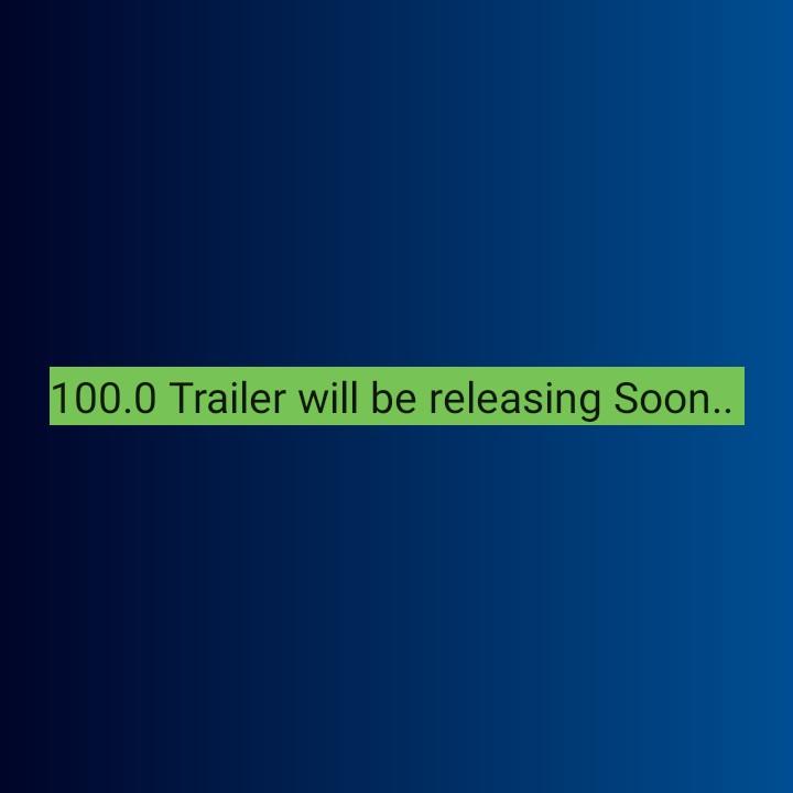 🍿 മൂവി ട്രോള് - 100 . 0 Trailer will be releasing Soon . . - ShareChat