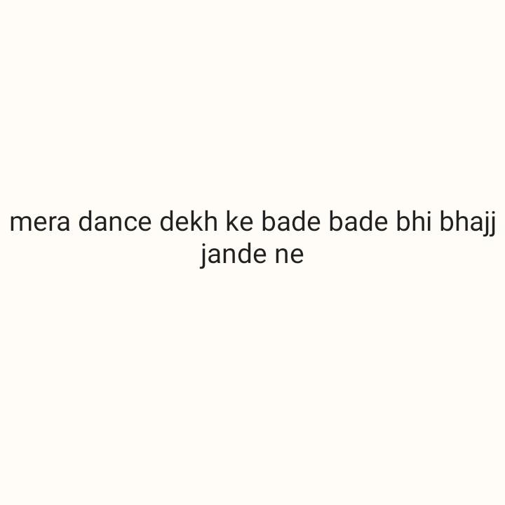 💃 ਡਾਂਸ ਡੇ 🕺 - mera dance dekh ke bade bade bhi bhajj jande ne - ShareChat