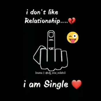 single attitude - i don ' t like Relationship . . . . Insta @ dj _ nix _ nikhil li am Single i don ' t like Relationship . . . . Insta @ dj _ nix nikhil li am Single - ShareChat