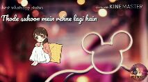 my song - Made with KINEMASTER best whatsapp status Thode sukoon mein rehne lagi hain FE IS TOO SHOR - ShareChat