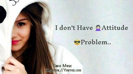 girl attitude 😘 - But I Believe Jhuko wahi . es Shivi Music CREATION / YOUTUB COM - ShareChat