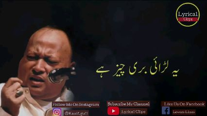 🙏nusrat saab🙏 - Lyrical Clips Follow Me On Instagram Subscribe My Channel Like Us Facebook O @Kaxif.gull Lovers Lines  - ShareChat