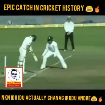 cricket - EPIC CATCH IN CRICKET HISTORY TROLL SAACHA NKN DUIDU ACTUALLY CHANAG IRODU ANDREA EPIC CATCH IN CRICKET HISTORY A IC TROLL SAACHA Loco NKN DU IDU ACTUALLY CHANAG IRODU ANDREA - ShareChat