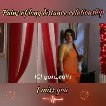 💕 காதல் ஸ்டேட்டஸ் - Pains of long distance relationship IG   goki _ editz I miss you Pains of long distance relationship IGI goki _ editz I miss you - ShareChat