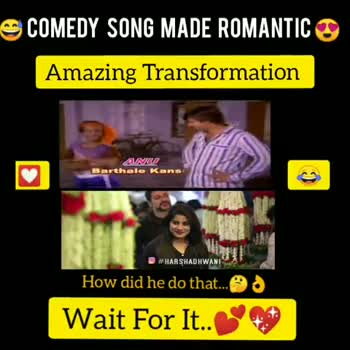 ಕಾಮಿಡಿ - COMEDY SONG MADE ROMANTIC Amazing Transformation @ # HARSHADHWANI How did he do that . . . . Wait For It . . COMEDY SONG MADE ROMANTIC Amazing Transformation FULL Video on Shree Harsha ' s official chanel HARSHADHWANI on YouTube . W How did he do that . . . ait For It . . - ShareChat