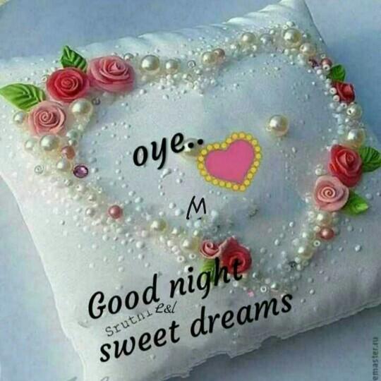 శభా రాత్రీ - I ) oye . . Good night sweet dreams Srutniece emaster . ru - ShareChat