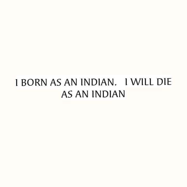 📝माझं लिखाण - 1 BORN AS AN INDIAN . I WILL DIE AS AN INDIAN - ShareChat