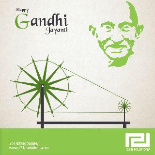 మహాత్మ గాంధీ జయంతి - Happy Gandhi Jayanti P + 91 98250 20864 , www . 121esolutions . com 121 E SOLUTIONS - ShareChat