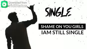 ഞാൻ സിംഗിളാ - Download from . SINGLE 7 SHAME ON YOU GIRLS IAM STILL SINGLE Daagadh Sai Ana . Download from SINGLE SHAME ON YOU GIRLS IAM STILL SINGLE Daagadh Sai Ana - ShareChat