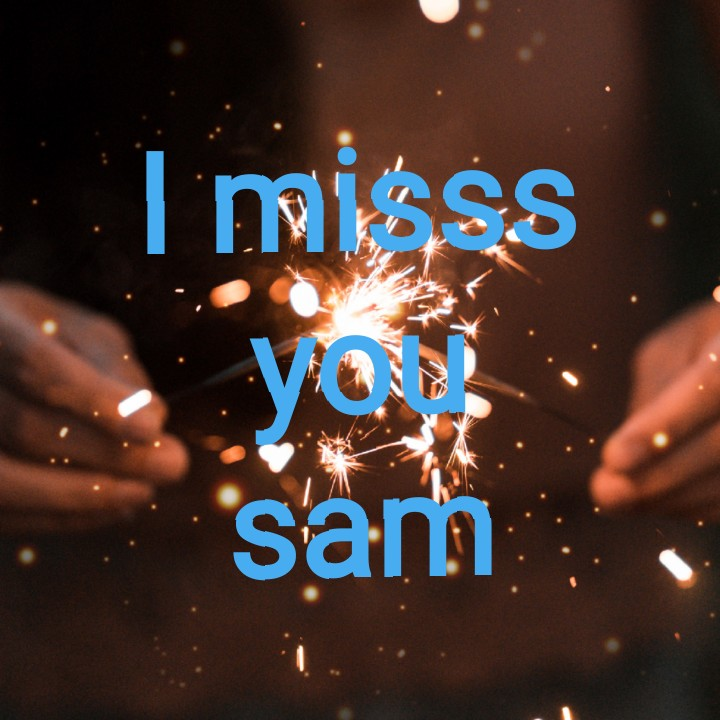 ❤ Miss you😔 - I misss you sam - ShareChat