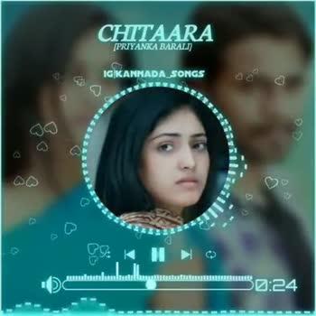love song...💓 - CHITAARA [ PRIYANKA BARALI IG | KANNADA SONGS 0 : 34 CHITAARA ( PRIYANKA BARALI IG | KANNADA SONGS 20 CORO - ShareChat