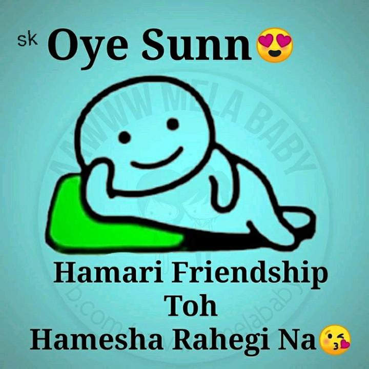 👫ବେଷ୍ଟ ଫ୍ରେଣ୍ଡ ଡେ - sk Oye Sunn Hamari Friendship Toh Hamesha Rahegi Na : - ShareChat