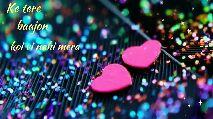લિરીક્સ વીડિઓ સ્ટેટ્સ - Ke tere baajon Kolhi Je mere baajon Koi vi nahi - ShareChat