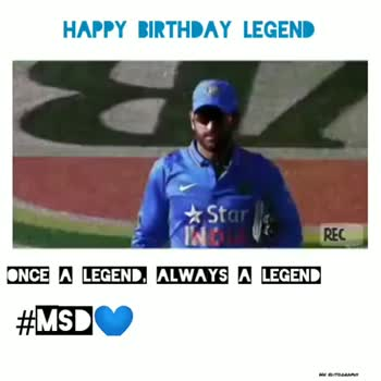 Happy Birthday Dhoni - HAPPY BIRTHDAY LEGEND REC ONCE A LEGEND , ALWAYS A LEGEND # MSD HN EDITOGRAPHY HAPPY BIRTHDAY LEGEND CAPTAIN COOL REC ONCE A LEGEND , ALWAYS A LEGEND # MSD HN EDITOGRAPHY - ShareChat