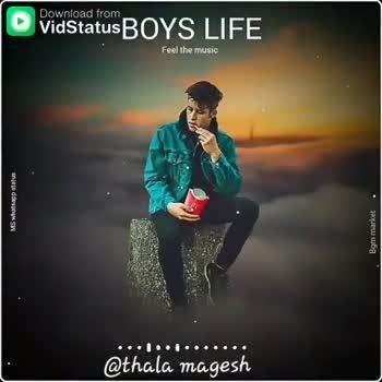👨 ஆண்களின் பெருமை - Download from D vidStatus BOYS LIFE Feel the music MS whatsapp status Bgm market @ thala magesh Download from D vidStatus BOYS LIFE Feel the music MS whatsapp status Bgm market . . . . . @ thala magesh - ShareChat