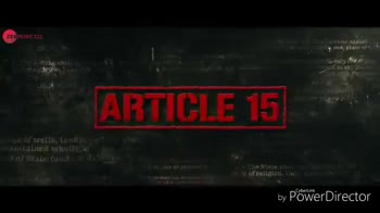 🎥'Article 15' फिल्म रिलीज़ - समता का अधिकार by Power Director ZEEMUSIC . CO any of TRAILER OUT ON 30TH MAY by Power Director - ShareChat