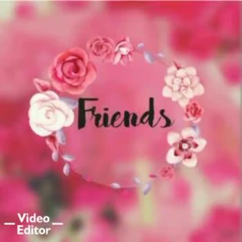 friendship is good releshionship - Friends Video Editor Friends Video Editor - ShareChat