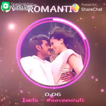 love songs - Hosted On : Vidstatus OMANTIShare 0 : 14 # naveencuts insta Download . com Vidstatus Posted On : ShareChat 0 : 29 # naveencuts ta - ShareChat