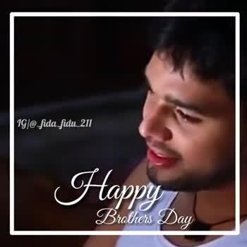 Brothers' Day - 1G ] @ fida fidu - 211 Happy Brothers Day IG ] @ _ fida fidu _ 211 Happy Day UU - ShareChat