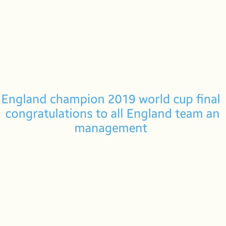 अन्य खेल - England champion 2019 world cup final congratulations to all England team an management - ShareChat