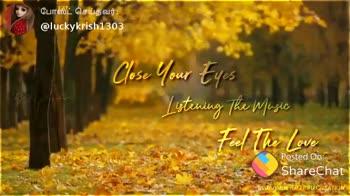 💕 காதல் ஸ்டேட்டஸ் - போஸ்ட் செய்தவர் : @ luckykrish1303 Close Your Eyes Listening the Music Feel The Love love Posted On : ShareChat liston RJ PRU CREATION ShareChat Lucky @ luckykrish1303 love ur self Follow OOO - ShareChat