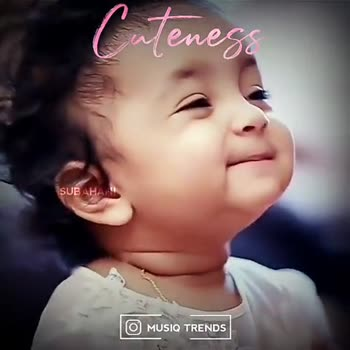 baby - Cuteness SURALANI O MUSIQ TRENDS ueness SUBAHAN IO MUSIQ TRENDS - ShareChat