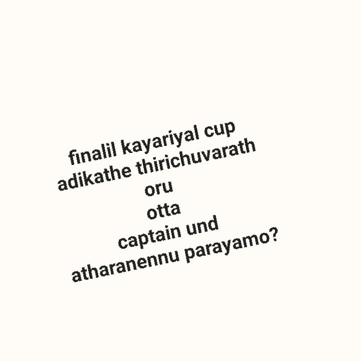 🏏 ക്രിക്കറ്റ് - finalil kayariyal cup adikathe thirichuvarath oru otta captain und atharanennu parayamo ? - ShareChat