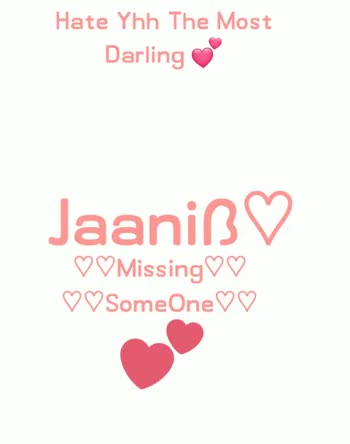 😍mara vise😍 - Hate Yhh The Most Darling Jaaniß ♡ ♡♡ Missing ♡ ♡ ♡ ♡ SomeOne ♡ ♡ Hate Yhh The Most Darling Jaaniß ♡ ♡ ♡ Missing ♡ ♡ ♡ ♡ SomeOne ♡ ♡ - ShareChat