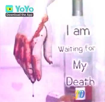 I miss u 😢😢😢😢😢 - I am Waiting for му Death YOYO Download the App I am Waiting for My Death • O ) Download the App - ShareChat