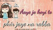 प्यार की धुन - https : / / YouTube . com / c / whatsappo I ' m sorry Aaye jo koyi to Like Subscribe comment share https : / / YouTube . com / c / whatsappo Te pehele koyi hasaye na rabba Like Subscribe comment share - ShareChat