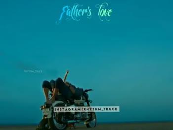 அப்பா-அம்மா - Father ' s love INSTAGRAM RHYTHM TRUCK Father ' s love ENTHET INSTAGRAMIRHYTHMTRUCK - ShareChat
