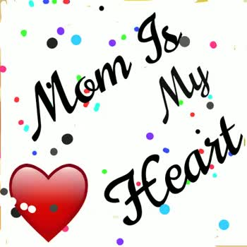 പ്രണയഗാനങ്ങൾ - Mom Is My Heart Mom Is . My Heart - ShareChat