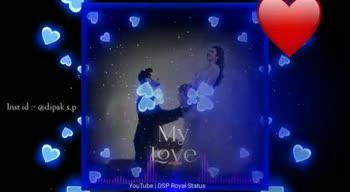 love song.😘 - Gusud : - @ dipak s . p love be inspiroval Soun will YouTube DSP Royal Status Instid : - @ dipak s . p love write osip Royal Statue will YouTube | DSP Royal Status - ShareChat