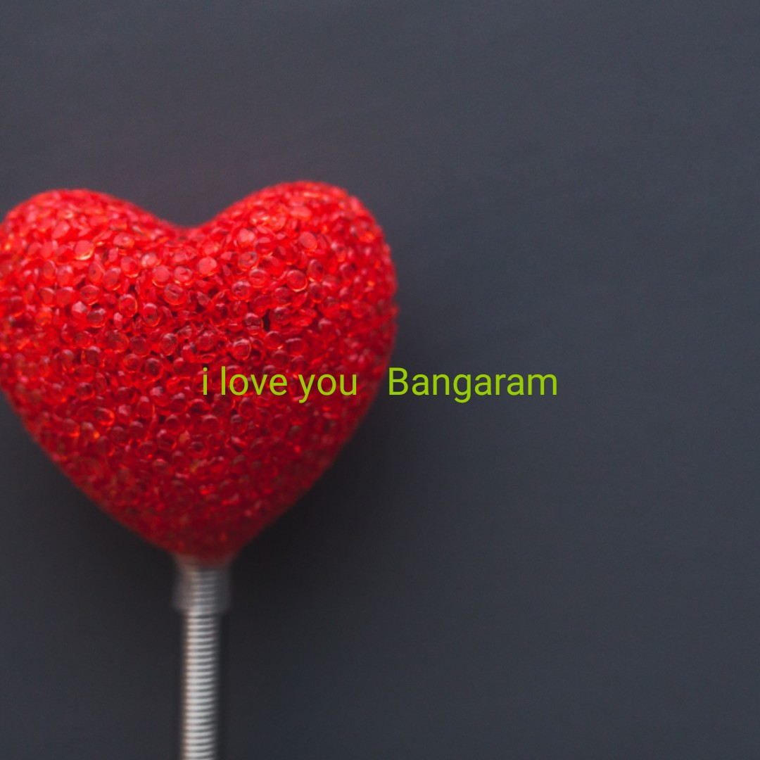 my favourate letter - i love you Bangaram - ShareChat