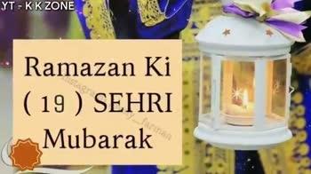 రంజాన్ వాట్స్అప్ స్టేటస్ - YT - KKZONE Lovely Farman Ramazan Ki ( 19 ) SEHRI Mubarak SEHRI MUBARAK YT - KK ZONE Baleen - ShareChat