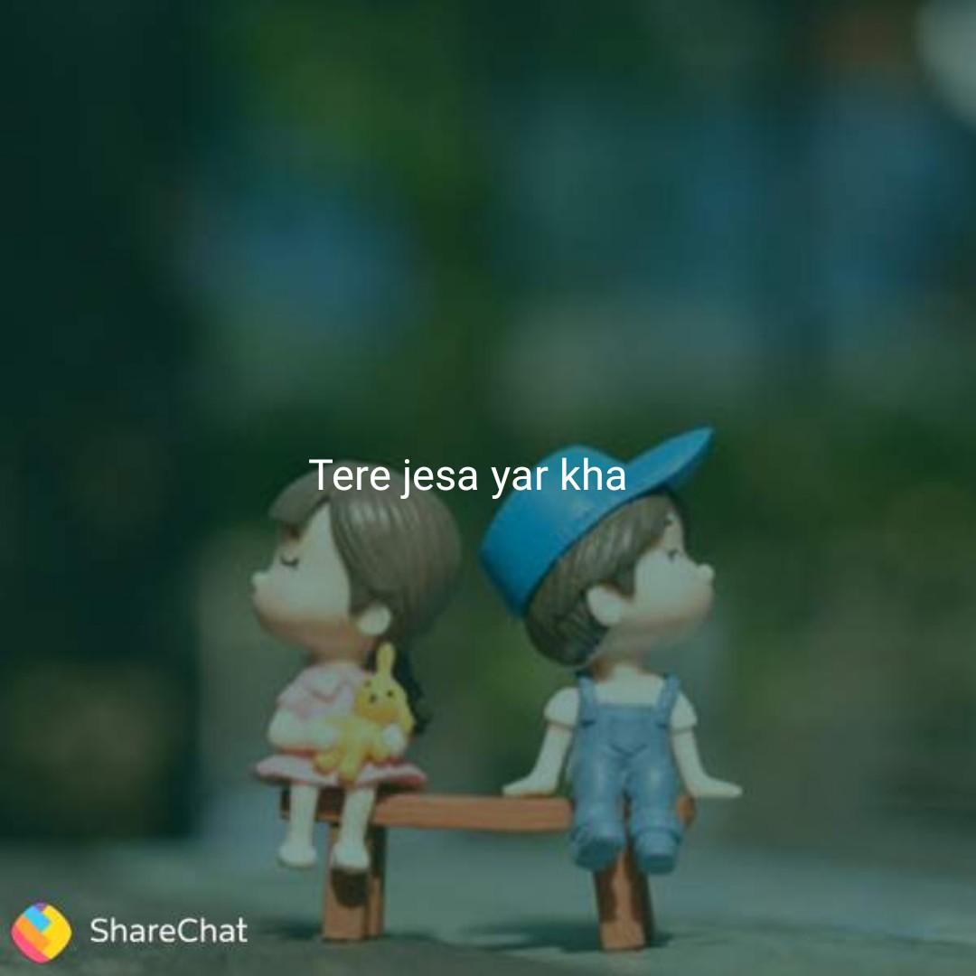 💓dosti💓 - Tere jesa yar kha ShareChat - ShareChat
