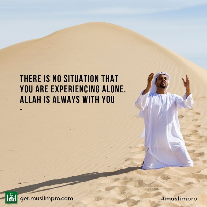 🕋 Juma mubarak..🕋🕌🌙 - THERE IS NO SITUATION THAT YOU ARE EXPERIENCING ALONE . ALLAH IS ALWAYS WITH YOU get . muslimpro . com # muslimpro - ShareChat