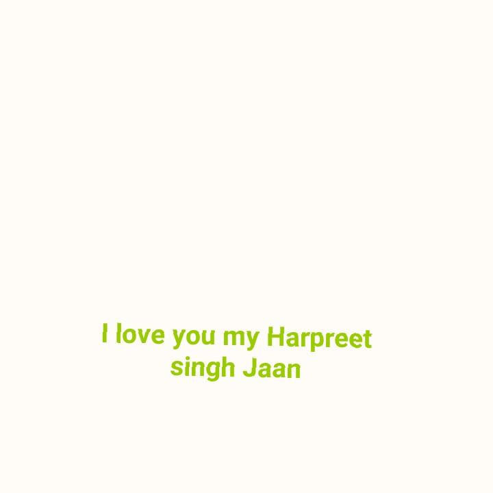 💝 ਰੋਮੈਂਟਿਕ ਤਸਵੀਰਾਂ - I love you my Harpreet singh Jaan - ShareChat