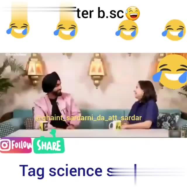 😂 ਹਾਸੇ ਵਿਡੀਓਜ਼ - After b . sc After busca Oharshitbns @ ghais arni all _ sara Follow SHARE Tag science students After b . sc After b . sce @ ghai a rn alt sa o Follow SHARE Tag science students - ShareChat