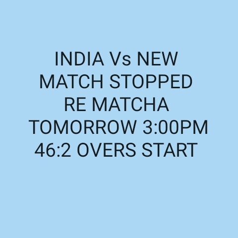 🏏IND vs NZ Live Score🔴 - INDIA VS NEW MATCH STOPPED RE MATCHA TOMORROW 3 : 00PM 46 : 2 OVERS START - ShareChat