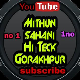 DJ Remix DJ Mithun sahani Hi Teck Gorakhpur video DJ Mithun